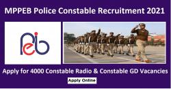 MPPEB Police Constable Recruitment 2021 Apply for 4000 Constable Radio & Constable GD Vacancies